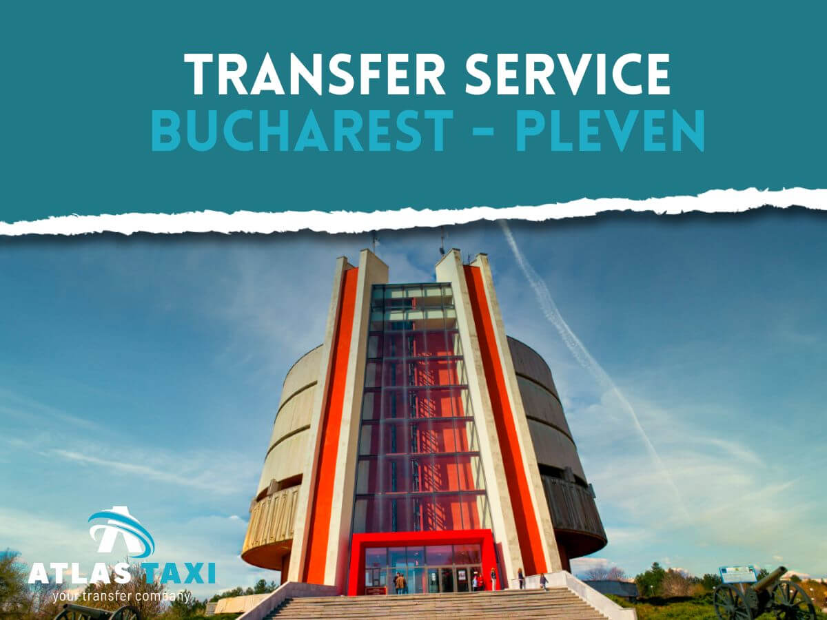 Taxi from Bucharest to Pleven Private Transfer Service