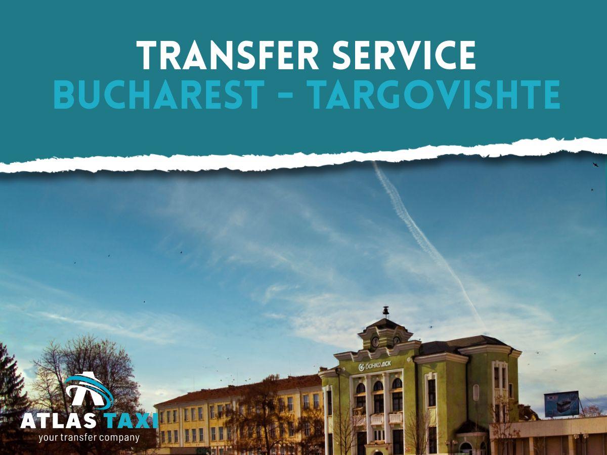 Taxi Transfer Service Bucharest Targovishte
