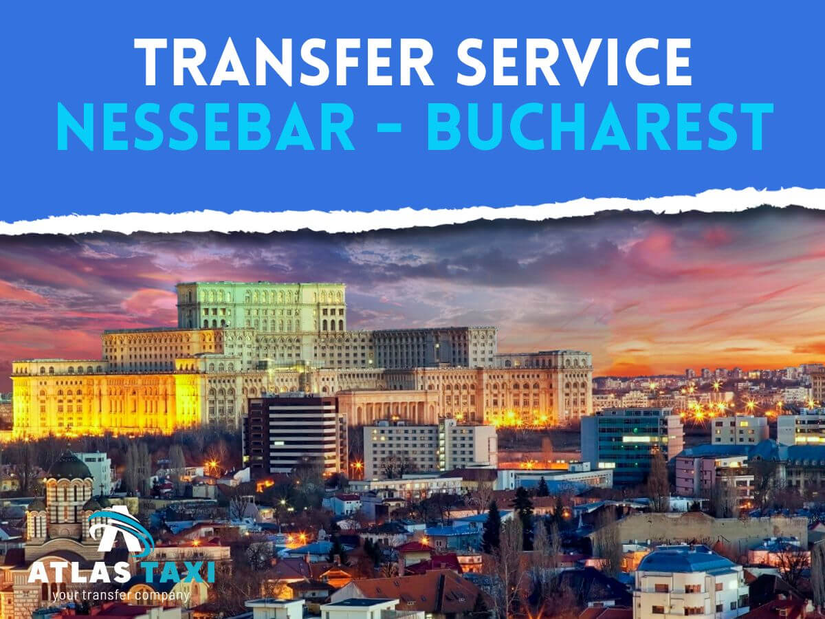 Taxi Transfer Service from Nessebar to Bucharest