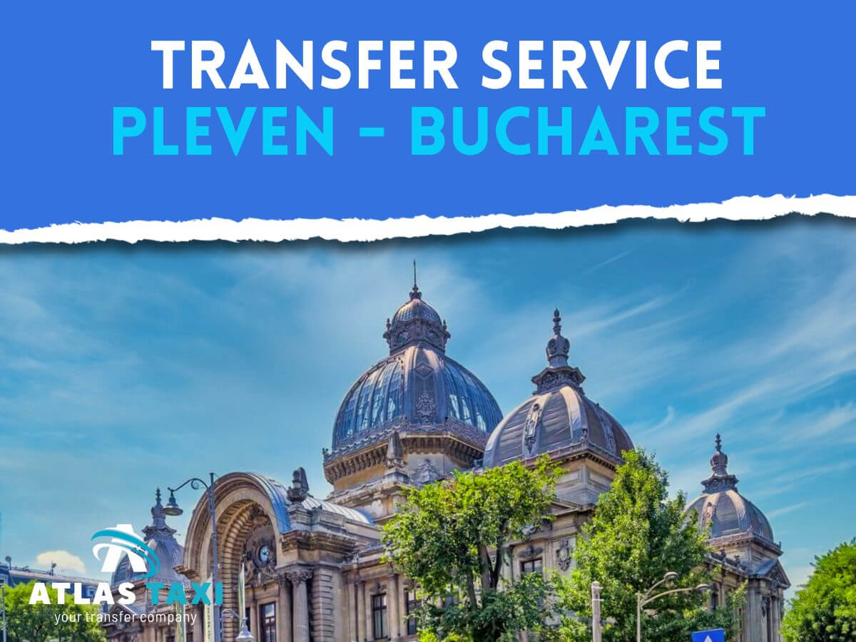 Taxi Transfer Service from Pleven to Bucharest