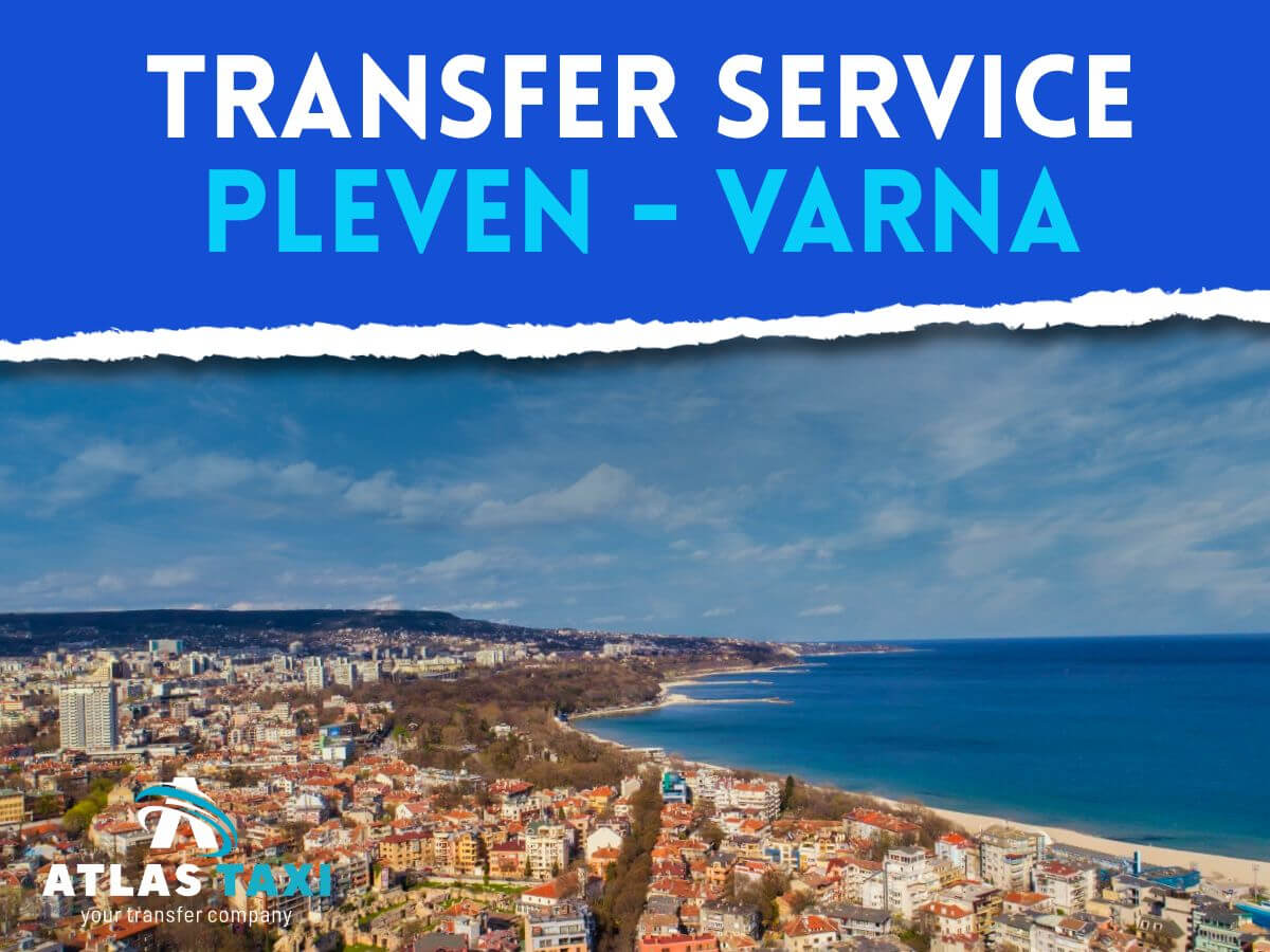 Taxi Transfer Service from Pleven to Varna
