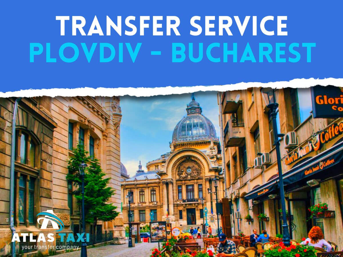 Taxi Transfer Service from Plovdiv to Bucharest