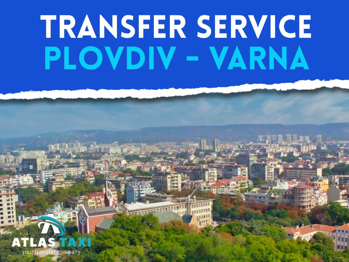 Taxi Transfer Service from Plovdiv to Varna