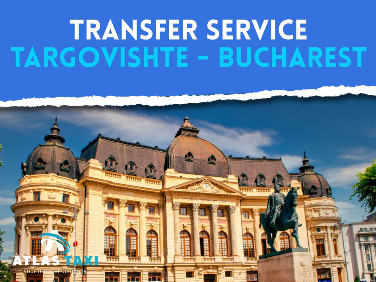 Taxi Transfer Service from Targovishte to Bucharest
