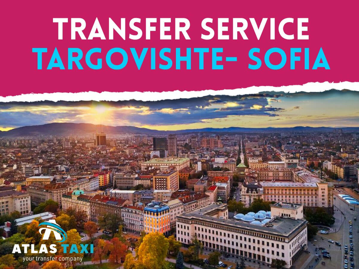Taxi Transfer Service from Targovishte to Sofia
