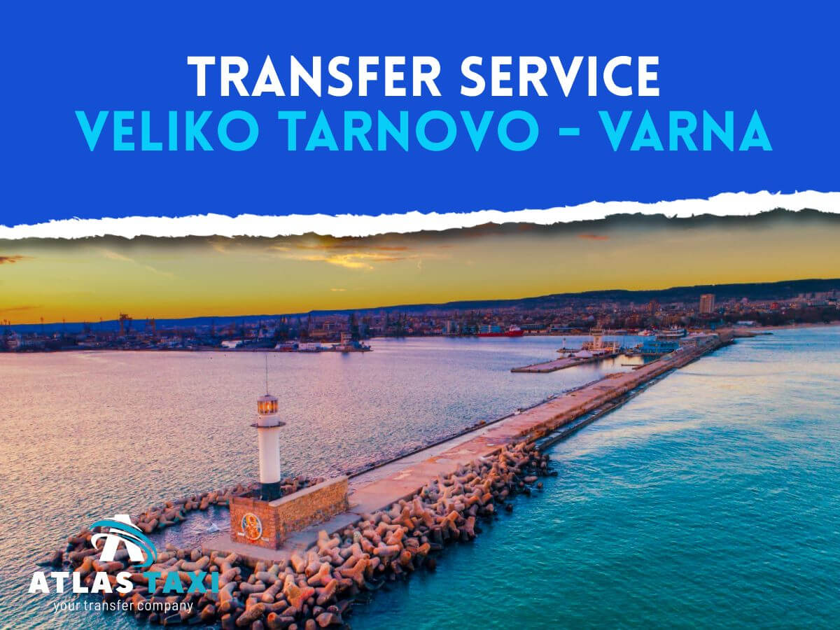 Taxi Transfer Service from Veliko Tarnovo to Varna